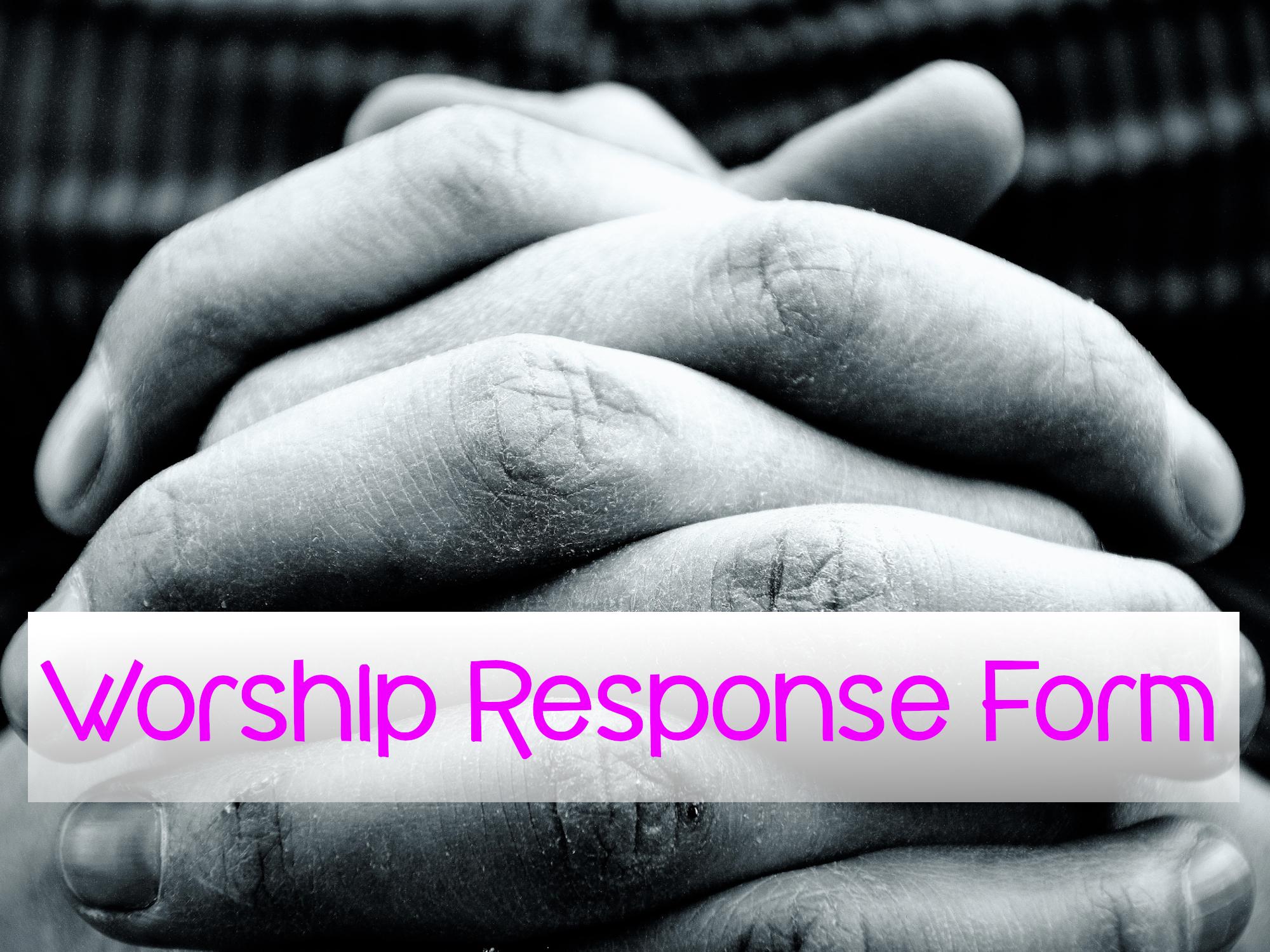 Worship Response Form [link]